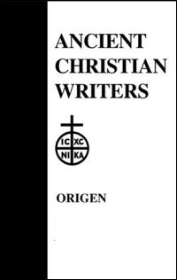 Origen: The Song of Songs, Commentary and Homilies