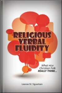 Religious Verbal-Fluidity: What Nice Christian Folk Really Think …