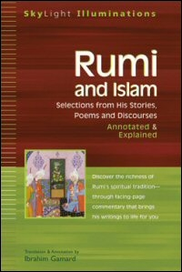Rumi and Islam: Selections from His Stories, Poems and Discourses: Annotated & Explained