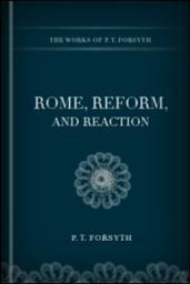 Rome, Reform and Reaction: Four Lectures on the Religious Situation