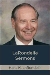 LaRondelle Sermons