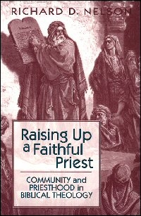 Raising up a Faithful Priest: Community and Priesthood in Biblical Theology