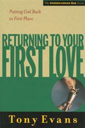 Returning to Your First Love: Putting God Back in First Place