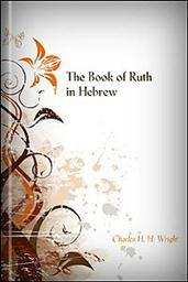 The Book of Ruth in Hebrew, with A Critically-Revised Text