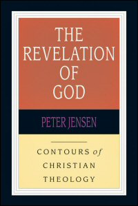 The Revelation of God (Contours of Christian Theology)
