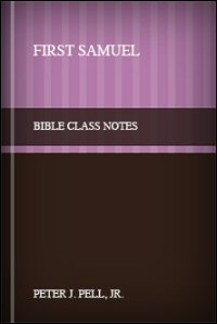 First Samuel: Bible Class Notes