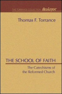 The School of Faith: The Catechisms of the Reformed Church