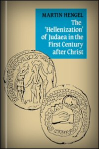 The 'Hellenization' of Judaea in the First Century after Christ