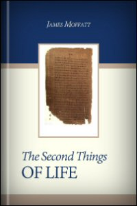 The Second Things of Life
