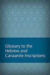 Glossary to the Hebrew and Canaanite Inscriptions