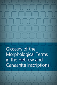 Glossary of the Morphological Terms in the Hebrew and Canaanite Inscriptions