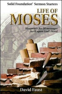 Life of Moses: Blueprints for 30 Messages Built upon God's Word