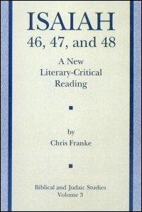 Isaiah 46, 47, and 48: A New Literary-Critical Reading