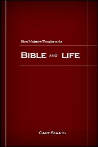 Short Meditative Thoughts on the Bible and Life