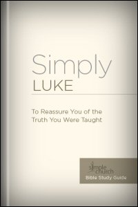 Simply Luke: To Reassure You of the Truth You Were Taught
