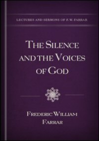 The Silence and the Voices of God, with Other Sermons