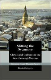 Slitting the Sycamore: Christ and Culture in the New Evangelization