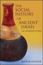The Social History of Ancient Israel: An Introduction