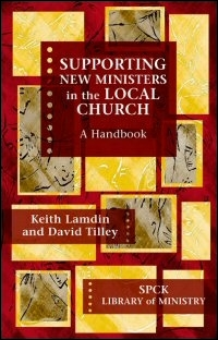 Supporting New Ministers in the Local Church: A Handbook