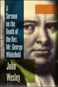 A Sermon on the Death of the Rev. Mr. George Whitefield