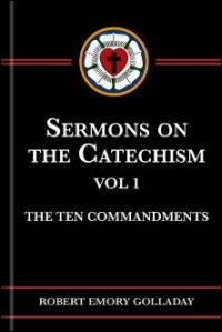 Sermons on the Catechism, Vol. I: The Ten Commandments