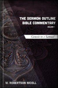 The Sermon Outline Bible, Volume 1: Genesis–2 Samuel