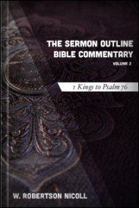 The Sermon Outline Bible, Volume 2: 1 Kings–Psalm 76