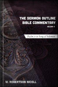 The Sermon Outline Bible, Volume 3: Psalm 77–Song of Solomon