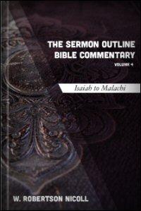 The Sermon Outline Bible, Volume 4: Isaiah–Malachi
