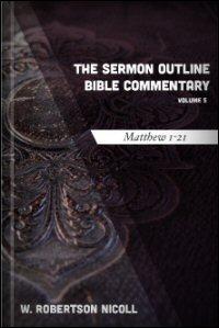 The Sermon Outline Bible, Volume 5: Matthew 1–21
