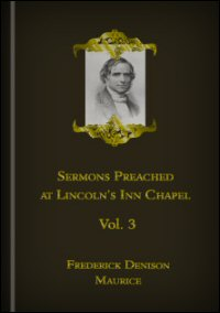 Sermons Preached in Lincoln's Inn Chapel, Vol. III