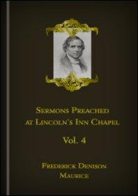 Sermons Preached in Lincoln's Inn Chapel, Vol. IV