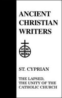 St. Cyprian: The Lapsed and The Unity of the Catholic Church