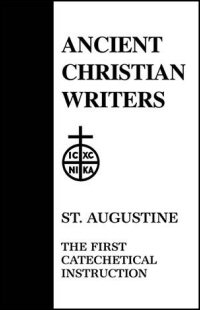 St. Augustine: The First Catechetical Instruction