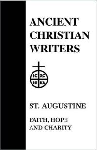 St. Augustine: Faith, Hope and Charity