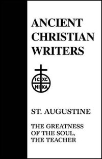 St. Augustine: The Greatness of the Soul, The Teacher