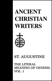 St. Augustine: The Literal Meaning of Genesis, Volume I