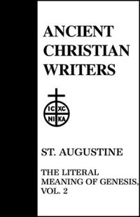 St. Augustine: The Literal Meaning of Genesis, Volume II