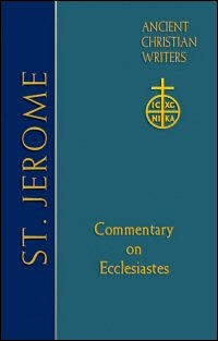 St. Jerome: Commentary on Ecclesiastes