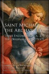 Saint Michael the Archangel: Three Encomiums, Vol. 2: The Original Coptic Texts