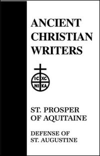 Prosper of Aquitaine: Defense of St. Augustine