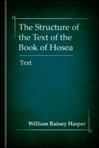 The Structure of the Text of the Book of Hosea
