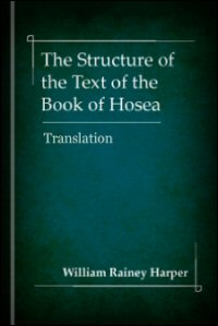 The Structure of the Text of the Book of Hosea: Translation