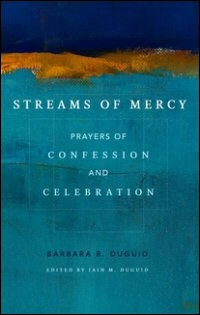Streams of Mercy: Prayers of Confession and Celebration