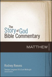 Matthew (Story of God Bible Commentary   SGBC)