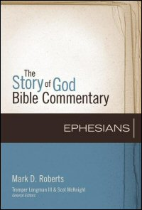 Ephesians (Story of God Bible Commentary | SGBC)