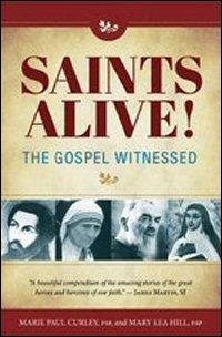 Saints Alive!: The Gospel Witnessed