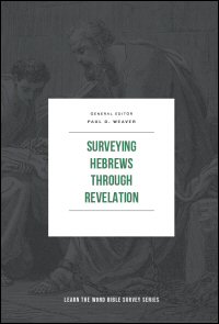 Surveying Hebrews through Revelation