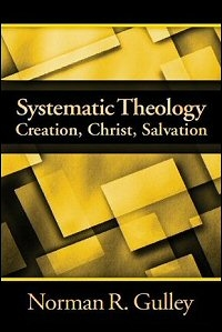 Systematic Theology: Creation, Christ, Salvation