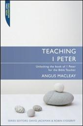 Teaching 1 Peter: Unlocking 1 Peter for the Bible Teacher